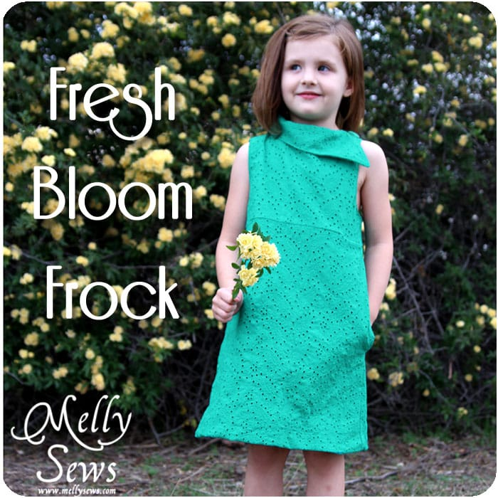The Fresh Bloom Frock - Girls Dress Pattern - Melly Sews