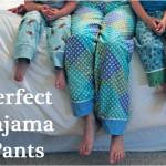 Project: Sew Pajama Pants