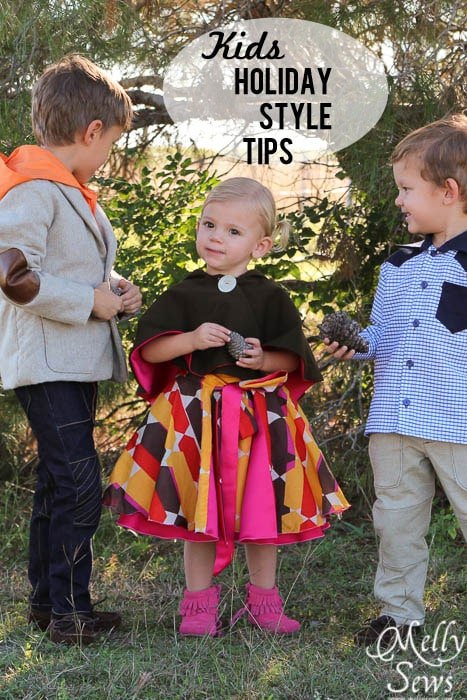 Kids Holiday Style Tips - Melly Sews