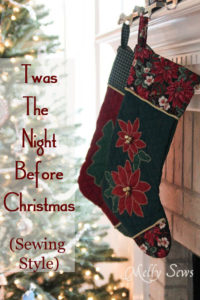 Twas the night before Christmas - Sewing Style by Melly Sews