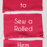How to Sew a Rolled Hem - Melly Sews #sewing