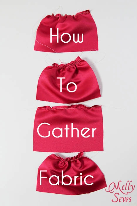 How to Gather Fabric - Tutorial by Melly Sews