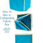 How to Sew Collapsible Fabric Storage Boxes - MellySews.com
