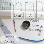 How to Draft Childrens Patterns – Child's Bodice Block – Online Course