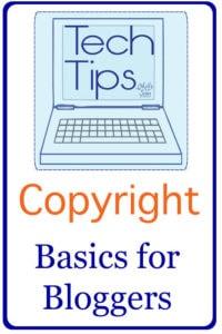 Tech Tips – Copyright Basics for Bloggers