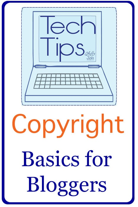 Copyright Basics for Bloggers - Good Stuff to Know - MellySews.com