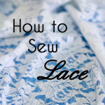 How to Sew Lace - Tips, Tricks and Techniques from MellySews.com
