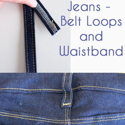 Sew Jeans – Belt Loops and Waistband