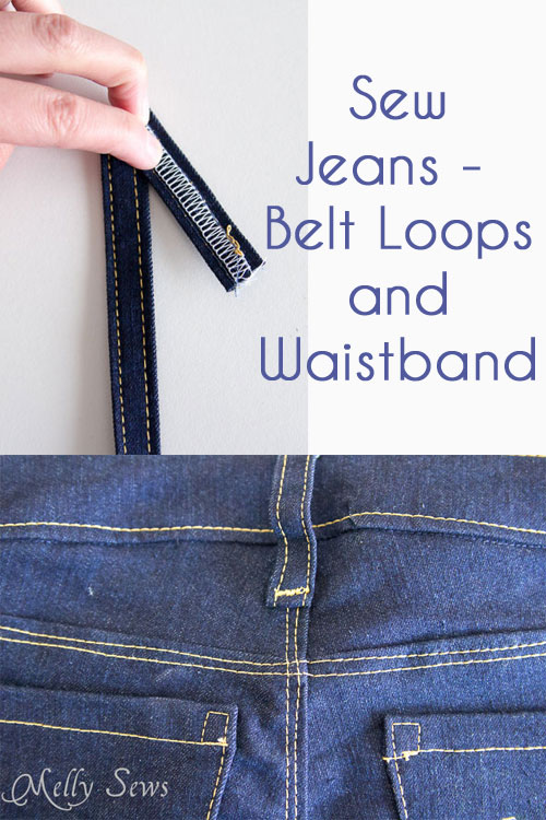 Sew Your Own Jeans - Belt Loops and Waistband - http://mellysews.com