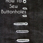 How to Sew Buttonholes - http://mellysews.com