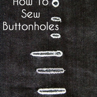 Berkshire Blazer Sewalong – Tips and Tricks for How to Sew Buttonholes