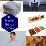 Sewing for Men – 10 Manly Projects