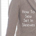 Berkshire Blazer Sewalong - How to sew a set in sleeve - http://mellysews.com