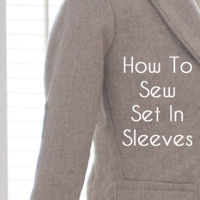 Berkshire Blazer Sewalong – How to Sew Set in Sleeves