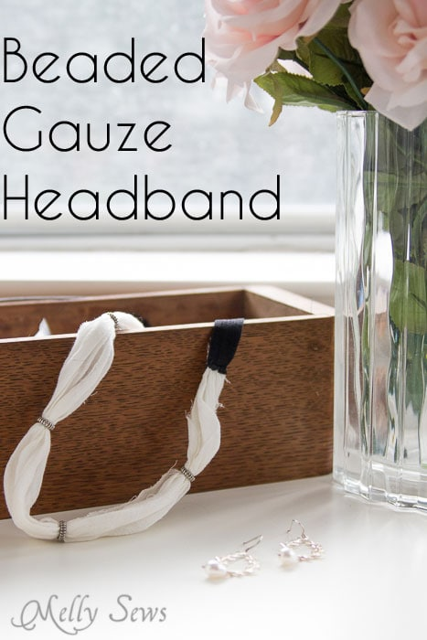 Beaded Gauze Headband Tutorial - Melly Sews