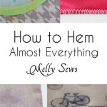 How to hem - Great post! So many different types of hems! And how/when to use each of them - Melly Sews