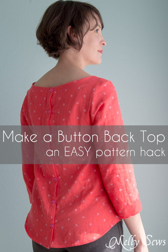 How to Make a Button Back Top - Sew a top that buttons down the back with this tutorial from Melly Sews