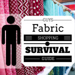The Guys Fabric Shopping Survival Guide - How not to end your relationship over a trip to the fabric store - Melly Sews
