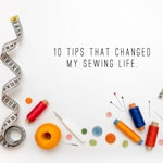 10-tips-that-changed-my-sewing-life