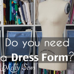 The Best Dress Form to Buy and Do You Even Need One?