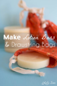 DIY+ Sewing Tutorial = Great gift! Make homemade lotion bars and cute drawstring bags to store them in! - Melly Sews