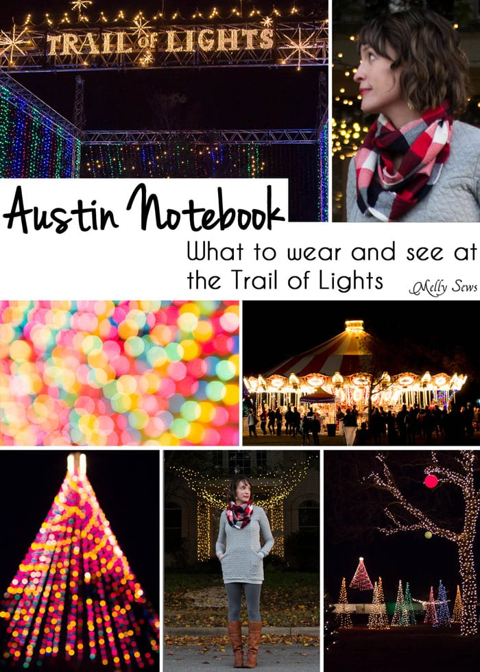 Austin Notebook - What to wear and see at the Zilker Trail of Lights - Melly Sews