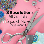 New Year's Resolutions for sewing - OMG, this is hilarious because it's totally TRUE! - Melly Sews