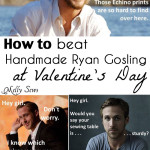 Valentine's With a Sewist – Or How to Be Like Handmade Ryan Gosling