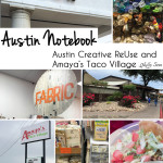 Austin Creative ReUse and Amaya's Taco Village – Austin Notebook
