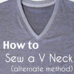 How to Sew a V Neck – Alternate Method