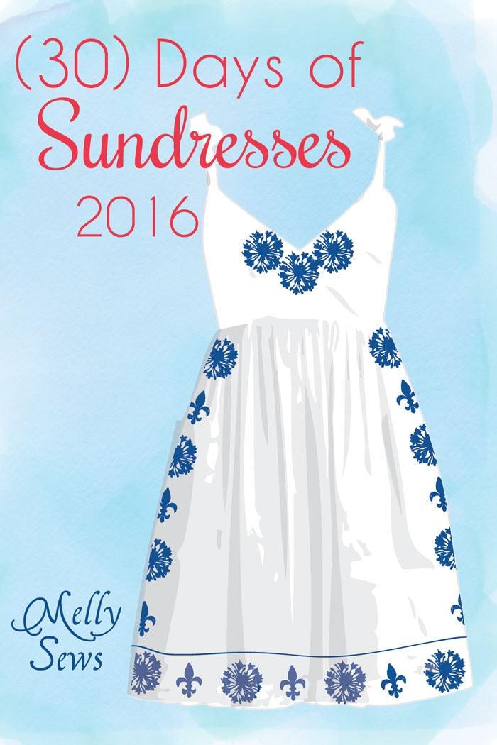 (30) Days of Sundresses 2016 - Melly Sews - So many great ideas and tutorials for sewing sundresses!
