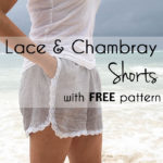 Trimmed with Lace Shorts – Sew Shorts With Free Pattern!
