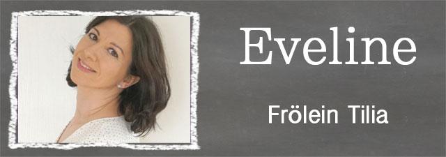 Eveline of Frölein Tilia