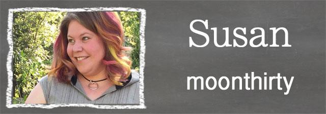 Susan of moonthirty