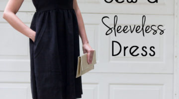 How to Sew a Sleeveless Dress – Make Any Dress Sleeveless
