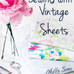 Sewing With Vintage Sheets