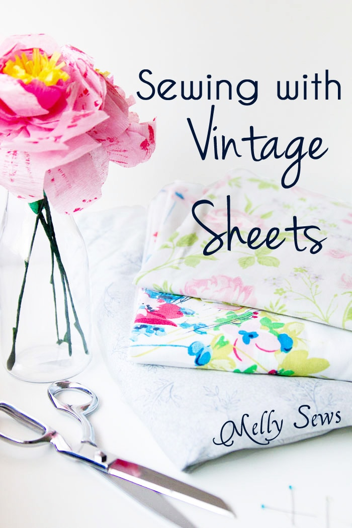 How to sew with vintage sheets - tips, tricks, and fabric sources - Melly Sews