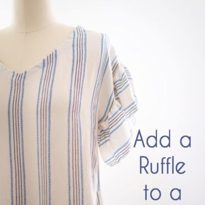 How to Sew a Ruffle and Add a Ruffle to a Garment