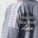 How to Sew Lace Insets – Lace Insertion Tutorial