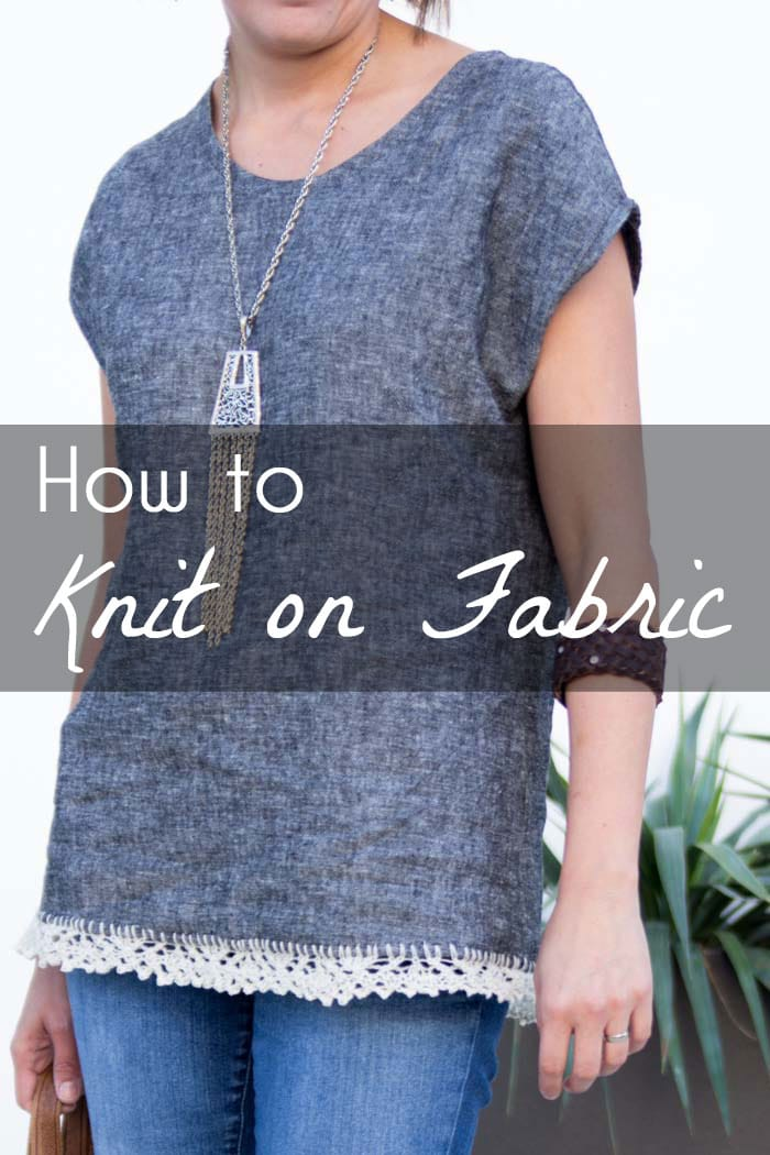 How to Knit on Fabric - Create a Knitted Lace Edging on  Fabric - a DIY Tutorial by Melly Sews