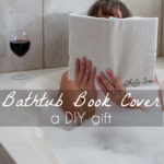 Bathtub Book Cover – a Buy + DIY Gift to Sew