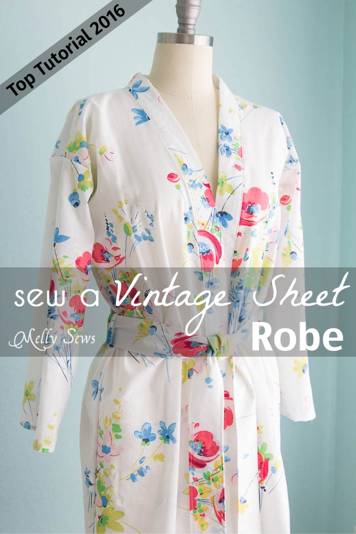 Top 5 Tutorials 2016 - Sew a Robe from a Vintage Sheet - Melly Sews
