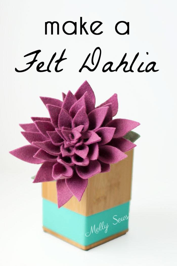 How to make a felt dahlia - felt flower tutorial by Melly Sews