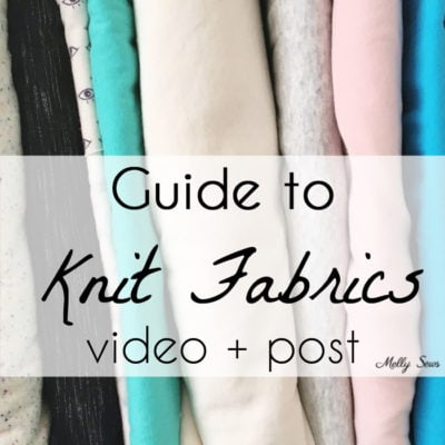 Guide to Knit Fabrics - Understanding different types of knits for sewing with knits - Melly Sews