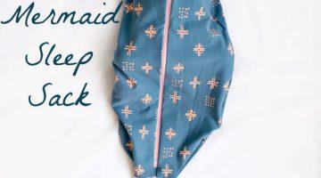 Sew a Mermaid Sleep Sack for Babies