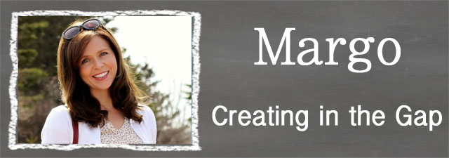 Margo from Creating In the Gap