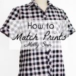 How to Match Prints – Match Stripes, Match Plaids, Match Florals in Sewing