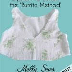Top Tutorials 2017 – #5 Burrito Method for a  Lined Bodice