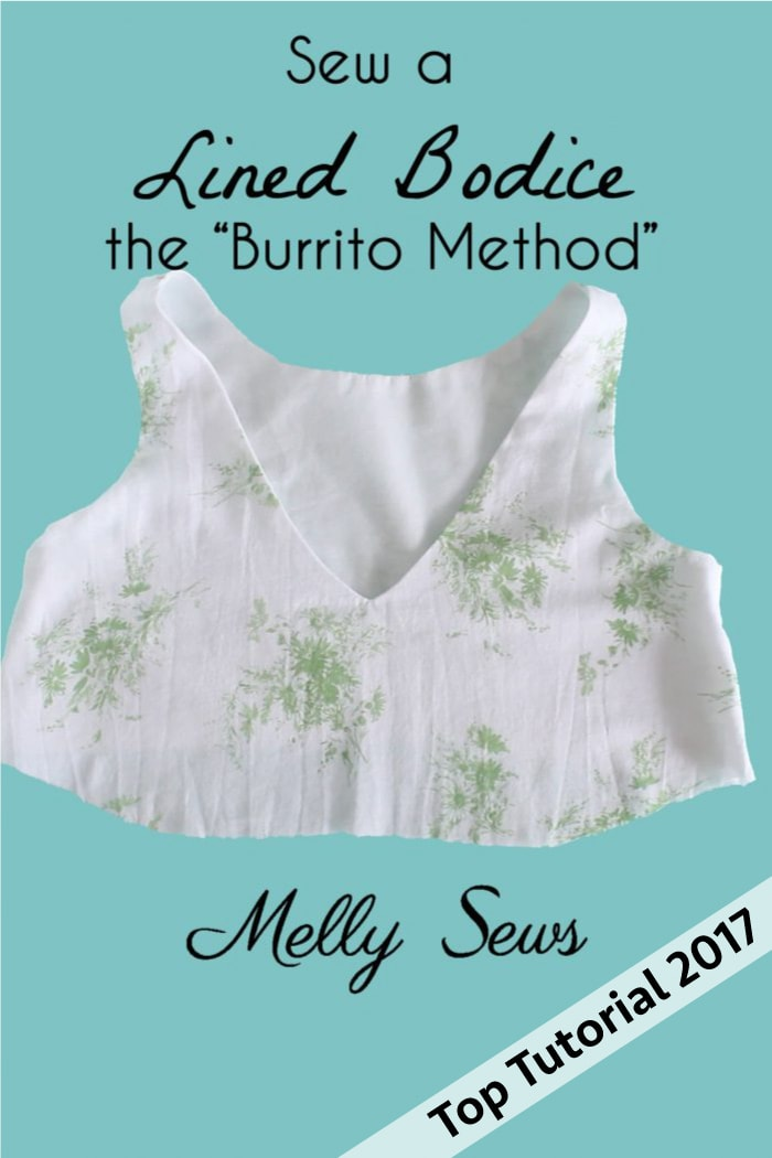 Top 5 Tutorials 2017 - Sew a Lined Bodice with the Burrito Method - from Melly Sews