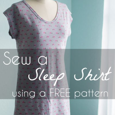 Sew a Sleep Shirt – With Free Pattern